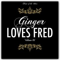 Ginger Loves Fred, Vol. 1 — Джордж Гершвин