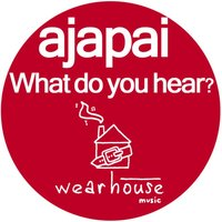 What Do You Hear? EP — Ajapai