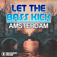 Let the Bass Kick in Amsterdam — сборник