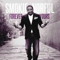 Forever Yours — Smokie Norful