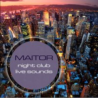 Night Club Live Sounds — Maitor
