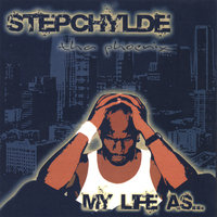 My Life As... — Stepchylde Tha Phoenix