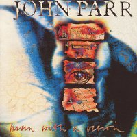 Man With a Vision — John Parr