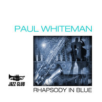 Rhapsody In Blue — Paul Whiteman & His Orchestra