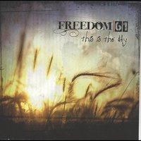This Is the Day — Freedom:61