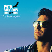 Blue Sky Blue (The Byron Sessions) — Pete Murray