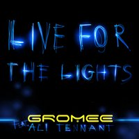 Live For The Light — Gromee, Ali Tennant