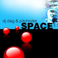 Space — DJ Dag, Pitchrider