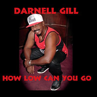 How Low Can You Go — Darnell Gill