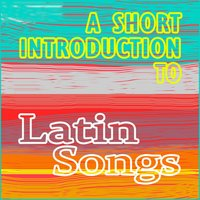 A Short Introduction to Latin Songs — сборник