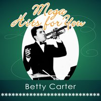 Mega Hits For You — Betty Carter