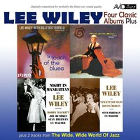 Four Classic Albums Plus (Night in Manhattan / Lee Wiley Sings Vincent Youmans & Irving Berlin / West of the Moon / A Touch of the Blues) — Lee Wiley