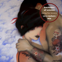 Song for Lovers 2013 — Bachelors of Science