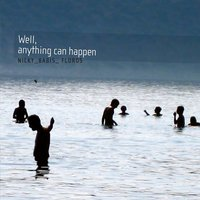 Well, Anything Can Happen — Nicky Skopelitis, Babis Papadopoulos, Floros Floridis