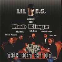 The Hardest Sh*t Out — The Mob Kingz