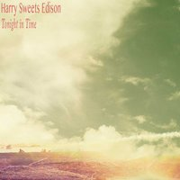 Tonight in Time — Harry Sweets Edison