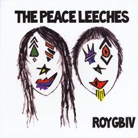 ROYGBIV — The Peace Leeches