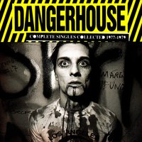 Dangerhouse Complete Singles Collected 1977-1979 — сборник