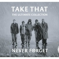 Never Forget - The Ultimate Collection — Take That