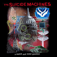A Match & Some Gasoline — The Suicide Machines