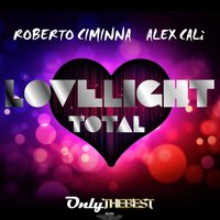 LoveLight / Total — Roberto Ciminna, Alex Cali