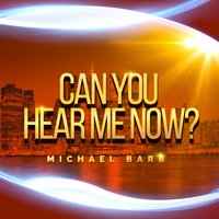 Can You Hear Me Now? — Michael Barr