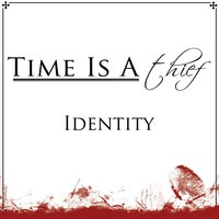 Identity E.P. — Time Is A Thief