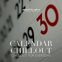 Calendar Chillout - Chillout for Everyday — сборник