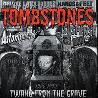Twang From the Grave — The Tombstones