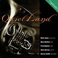 QuietLand — Mark Taylor, Warren Smith, Myra Melford, Steve Berrios, Fred Hopkins