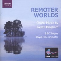 Remoter Worlds — David Hill & The BBC Singers