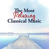 The Most Relaxing Classical Music — Classical Music Radio