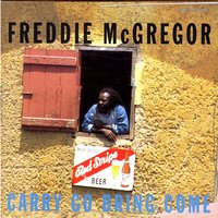 Carry Come Bring Come — Freddie McGregor, Smile Smile