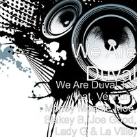 We Are Duval Too — Lady G, Joe Good, Vennum, Blakey B, La Ville, We Are Duval