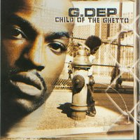 Child Of The Ghetto — G. Dep