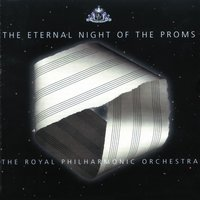 The Eternal Night of the Proms — Эдуард Элгар, Royal Philharmonic Orchestra