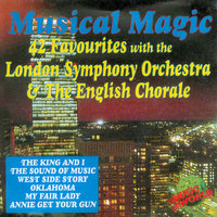 Musical Magic — London Symphony Orchestra (LSO), Peter Knight, The English Chorale, The London Symphony Orchestra, The English Chorale, Conducted by Peter Knight