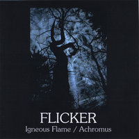 Flicker — Igneous Flame / Achromus