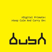 Keep Calm And Carry On — Digital Primate