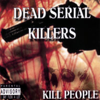 Kill People — Dead Serial Killers