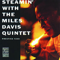 Steamin' With The Miles Davis Quintet — Miles Davis Quintet, The Miles Davis Quintet