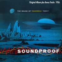 Soundproof - the Sound of Tomorrow Today! — Джордж Гершвин, Ferrante, Teicher, Ferrante, Teicher