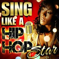 Sing Like a Hip Hop Star — Voice Nation