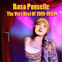 The Very Best Of 1919-1939 — Rosa Ponselle