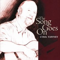 The Song Goes On — Cyril Tawney