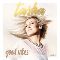 Good Vibes — Tasha