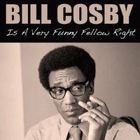 Is a Very Funny Fellow Right — Bill Cosby