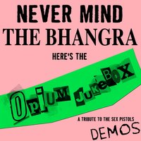 Nevermind The Bahngra - Demos — Opium Jukebox