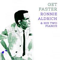 Get Faster — Ronnie Aldrich & His Two Pianos