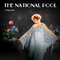 In My Arms — The National Pool
